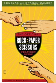 The Official Rock Paper Scissors Strategy Guide ebook by Douglas Walker, Graham Walker