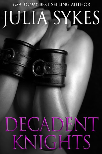 Decadent Knights ebook by Julia Sykes