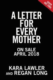 A Letter for Every Mother ebook by Kara Lawler, Regan Long