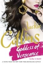 Goddess of Vengeance ebook by Jackie Collins