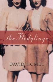 The Fledglings ebook by David Homel