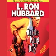 Cattle King for a Day audiobook by L. Ron Hubbard