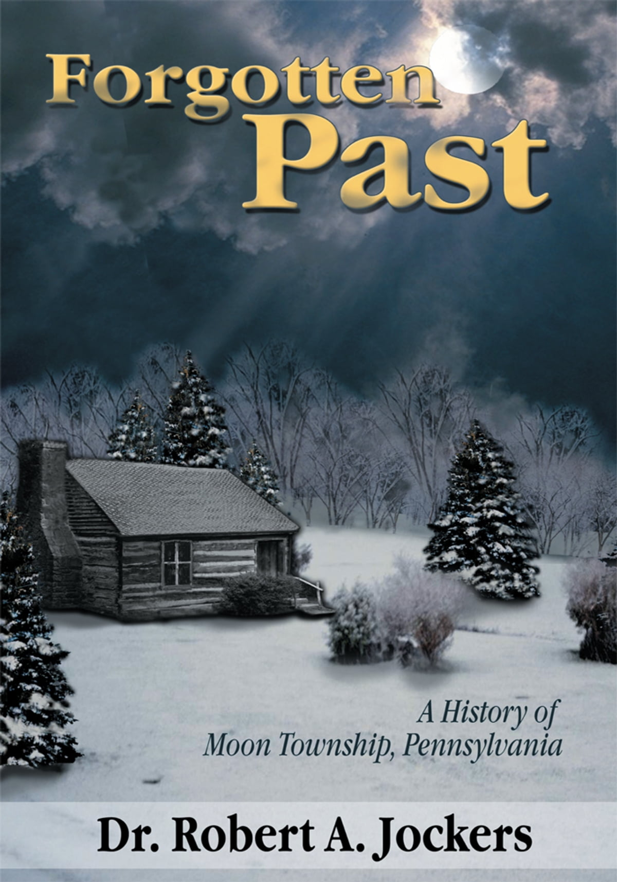 Forgotten past ebook by robert a jockers dds 9781465333506 forgotten past ebook by robert a jockers dds 9781465333506 rakuten kobo fandeluxe Epub