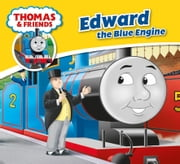 Thomas & Friends: Edward the Blue Engine ebook by Reverend W Awdry