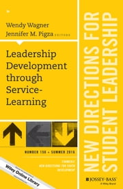 Leadership Development through Service-Learning - New Directions for Student Leadership, Number 150 ebook by Wendy Wagner,Jennifer M. Pigza