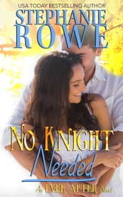 No Knight Needed (Ever After) ebook by Stephanie Rowe