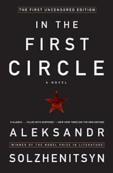 In the First Circle - The First Uncensored Edition ebook by Aleksandr I. Solzhenitsyn