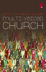 Multi-Voiced Church ebook by Stuart Murray,Sian Murray