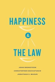 Happiness and the Law ebook by John Bronsteen,Christopher Buccafusco,Jonathan S. Masur