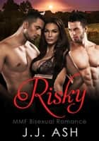 Risky MMF Bisexual Romance ebook by J J Ash