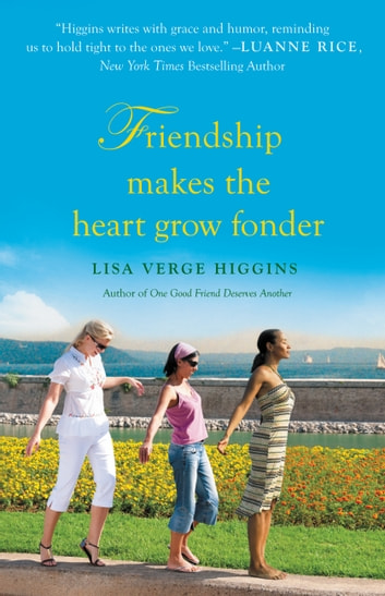Friendship Makes the Heart Grow Fonder ebook by Lisa Verge Higgins