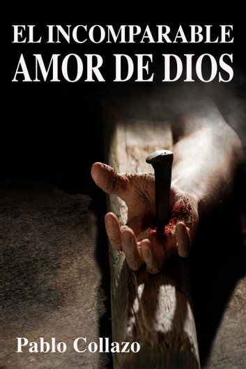El Incomparable Amor de Dios ebook by Pablo Collazo