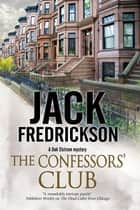 Confessors' Club, The - A PI mystery set in Chicago ebook by Jack Fredrickson