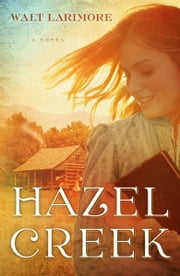 Hazel Creek - A Novel ebook by Walt Larimore