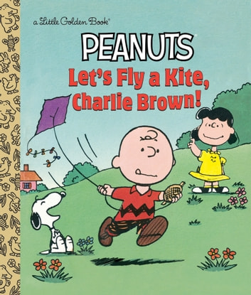 Let's Fly a Kite, Charlie Brown! (Peanuts) eBook by Harry Coe Verr