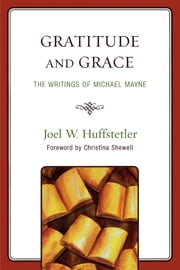 Gratitude and Grace - The Writings of Michael Mayne ebook by Joel W. Huffstetler