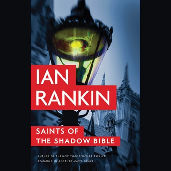 Saints of the Shadow Bible audiobook by Ian Rankin