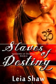 Slaves of Destiny ebook by Leia Shaw