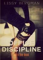 Office Discipline ebook by Lissy Bergman