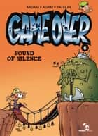 Game Over - Tome 06 - Sound of silence eBook by Midam