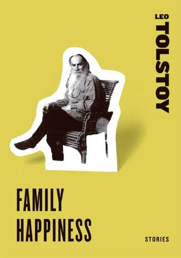 Family Happiness - Stories ebook by Leo Tolstoy
