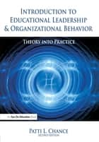Introduction to Educational Leadership & Organizational Behavior ebook by Patti Chance
