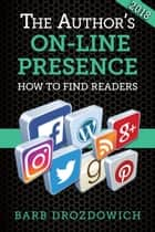 The Author's On-Line Presence ebook by Barb Drozdowich