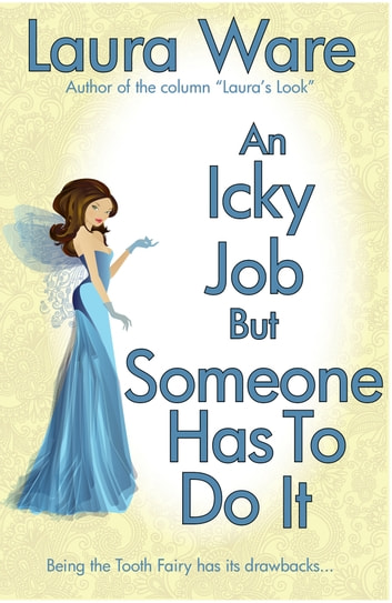 An Icky Job But Someone Has to Do It ebook by Laura Ware