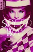 Speedway ebook by Pascale Stephens