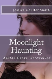Moonlight Haunting ebook by Jessica Coulter Smith