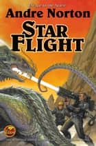 Star Flight ebook by Andre Norton