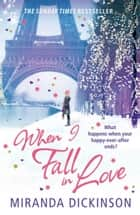 When I Fall In Love ebook by Miranda Dickinson