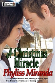 A Christmas Miracle ebook by Phyliss Miranda