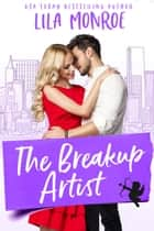 The Breakup Artist ebook by Lila Monroe