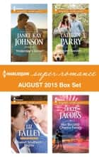 Harlequin Superromance August 2015 - Box Set - Yesterday's Gone\Sweet Southern Nights\Secret Garden\Her Second-Chance Family ebook by Janice Kay Johnson, Liz Talley, Cathryn Parry,...