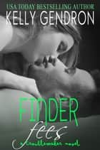 Finder Fees (A TroubleMaker Novel) ebook by Kelly Gendron