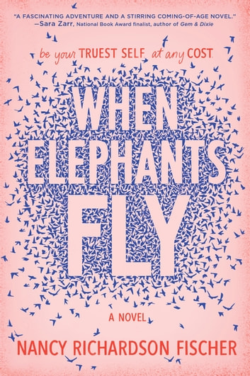 When Elephants Fly ebook by Nancy Richardson Fischer