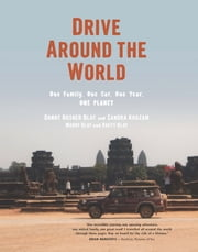 Drive Around the World - One Family, One Car, One Year, One Planet ebook by Danny Rosner Blay,Sandra Khazam