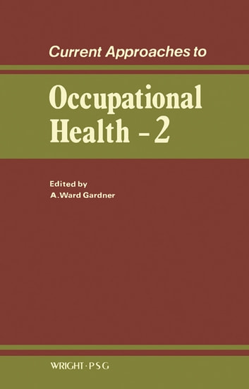Current Approaches to Occupational Health - Volume 2 ebook by