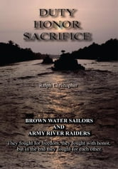 Duty Honor Sacrifice ebook by Ralph Christopher