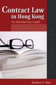 Contract Law in Hong Kong - An Introductory Guide ebook by Stephen D. Mau