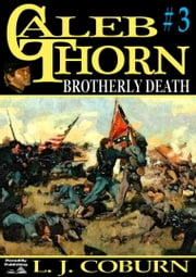 Brotherly Death (Caleb Thorn Western #3) ebook by L J Coburn