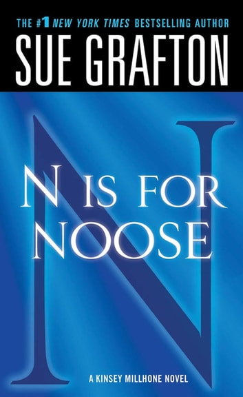 """N"" is for Noose - A Kinsey Millhone Novel ebook by Sue Grafton"