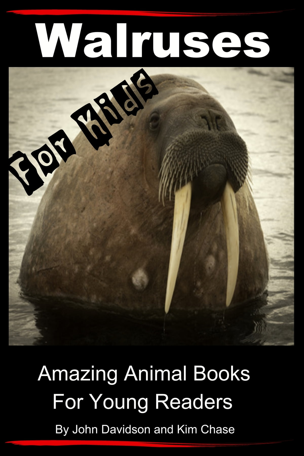 Walruses: For Kids - Amazing Animal Books for Young Readers eBook by ...