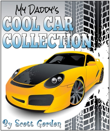 My Daddy's Cool Car Collection ebook by Scott Gordon