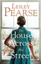 The House Across the Street ebook by Lesley Pearse