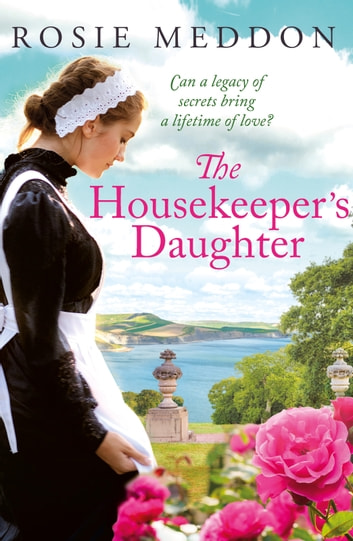 The Housekeeper's Daughter ebook by Rosie Meddon