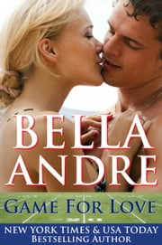 Game For Love : Game For Love series, Book 1 ebook by Bella Andre