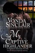 My Captive Highlander ebook by Vonda Sinclair