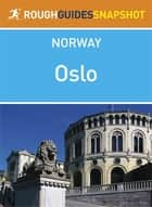 Oslo Rough Guides Snapshot Norway (includes the Oslofjord) ebook by Phil Lee